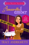 Amaretto Amber (Franki Amato Mysteries Book 3) - Traci Andrighetti