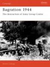 Bagration 1944: The Destruction of Army Group Centre - Steven Zaloga