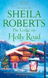 The Lodge on Holly Road - Sheila Roberts