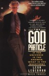 The God Particle: If the Universe Is the Answer, What Is the Question? - Leon M. Lederman, Dick Teresi