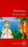 L'île des esclaves - Pierre Marivaux,  Jean-Marie Goulemot