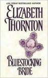 Bluestocking Bride - Elizabeth Thornton