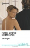 Flirting With The Society Doctor (Medical Romance, #501) - Janice Lynn