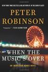 When the Music's Over: An Inspector Banks Novel (Inspector Banks Novels) - Peter Robinson