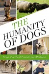 The Humanity of Dogs: Dogs, Our Best Friends and Partners - Thomas Traversa, Thomas Traversa