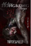 Totgespielt (Hongkong Storys 2) - S.B. Sasori