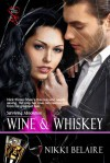 Wine & Whiskey - Nikki Belaire