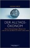 Der Alltagsökonom - Hanno Beck