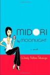 Midori by Moonlight - Wendy Nelson Tokunaga