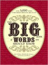 The Big Book of Words You Should Know: Over 3,000 Words Every Person Should be Able to Use (And a few that you probably shouldn't) - David Olsen,  Michelle Bevilacqua,  Justin Cord Hayes
