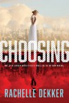 The Choosing - Rachelle Dekker