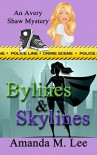 Bylines & Skylines (An Avery Shaw Mystery Book 9) - Amanda M. Lee