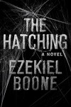 The Hatching: A Novel - Ezekiel Boone