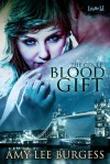 Blood Gift - Amy Lee Burgess