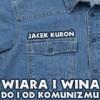 Wiara i wina. Do i od komunizmu - Jacek Kuroń, Zdzisław Wardejn