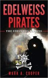 Edelweiss Pirates: The Edelweiss Express:  - Mark A. Cooper