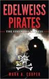 Edelweiss Pirates: The Edelweiss Express:  - Mark A. Cooper