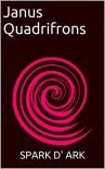 Janus Quadrifrons - Spark D'Ark