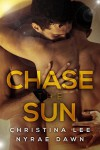 Chase the Sun - Christina  Lee, Nyrae Dawn