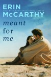 Meant for Me - Erin McCarthy