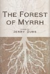 The Forest of Myrrh (Imhotep Book 3) - Jerry Dubs, Kyle Mohler, Ted Palik