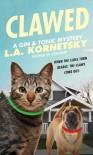 Clawed - L.A. Kornetsky
