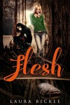 Flesh - Laura Bickle