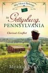 My Heart Belongs in Gettysburg, Pennsylvania: Clarissa's Conflict - Murray Pura