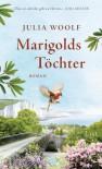 Marigolds Töchter - Julia Woolf