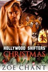 A Hollywood Shifters' Christmas - Zoe Chant
