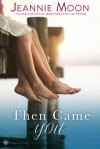 Then Came You (Compass Cove Book 1) - Jeannie Moon