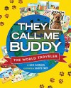 They Call Me Buddy: The World Traveler - Dave Harrison, Gladys Tripp
