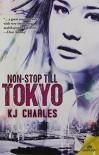 Non-Stop Till Tokyo - K J Charles
