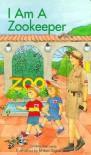 I Am a Zookeeper I Am a Zookeeper - Cynthia Benjamin