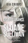 The Disappearance of Sloane Sullivan - Tricia Cribbs
