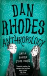 Anthropology - Dan Rhodes