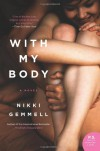 With My Body: A Novel (P.S.) - Nikki Gemmell