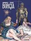 Borgia, Tome 3 : Les Flammes du Bûcher - Alexandro Jodorowsky