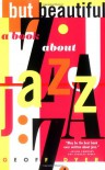 But Beautiful: A Book about Jazz - Geoff Dyer