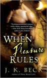 When Pleasure Rules - J.K. Beck
