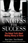 Undress for Success: The Naked Truth about Making Money at Home - Kate Lister