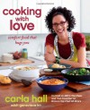 Cooking with Love: Comfort Food that Hugs You - Carla Hall, Ko Genevieve, Genevieve Ko