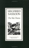 The War Poems of Siegfried Sassoon - Siegfried Sassoon