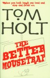 The Better Mousetrap - Tom Holt