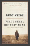 Peace Shall Destroy Many - Rudy Wiebe