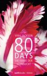 80 Days - Die Farbe der Sehnsucht: Band 5 Roman - Vina Jackson