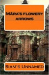 Mara's Flowery Arrows - Siam's Unnamed