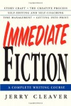 Immediate Fiction: A Complete Writing Course - Jerry Cleaver