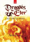 Caçadores de Bruxas  - Raphael Draccon
