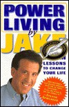 PowerLiving by Jake:: Eleven Lessons to Change Your Life - Jake Steinfeld